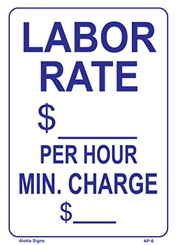 LABOR RATE $____ PER HOUR MIN. CHARGE $____ 14x10 Heavy Duty Plastic Sign