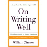On Writing Well, 25th Anniversary: The Classic Guide to Writing Nonfictionby William Zinsser