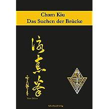 Cham Kiu - Das Suchen der Brücke: Die zweite Form des Lo Man Kam Wing Chun Systems (German Edition)
