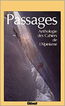 Passages - Anthologie des Cahiers de l'Alpinisme