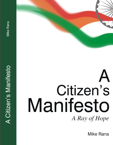 A Citizen's Manifesto - A Ray of Hope Mike Rana 640 pages (Citizen's Viewpoint Series) (English Edition)