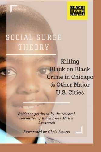Books : Social Surge Theory: Killing Black on Black Crime in Chicago & Other Major U.S. Cities