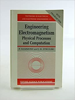 Book Engineering Electromagnetism: Physical Processes and Computation (Textbooks in Electrical and Electronic Engineering) by P. Hammond (1994-07-21)