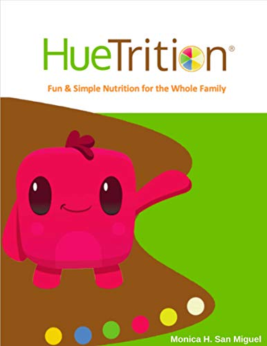 Huetrition: Healthy & Colorful Eating Made Fun (Benefits Of Fruits And Vegetables For Kids)