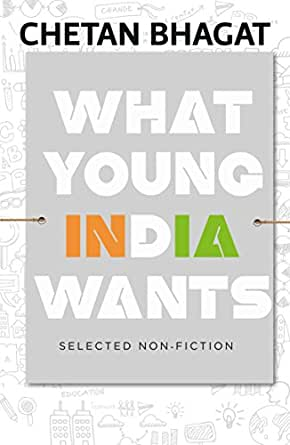 what young india wants What young india wants is a non-fiction book by chetan bhagat which consists  compilation of articles & essays written for newspapers.