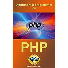 Apprendre à programmer en PHP 7 (French Edition)