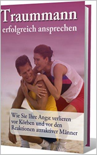 Traummann erfolgreich ansprechen (German Edition)