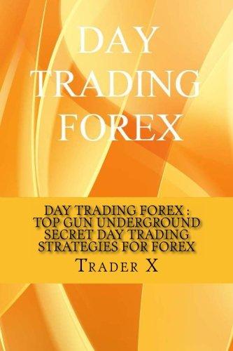 Day Trading Forex : Top Gun Underground Secret Day Trading ...