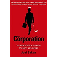 The Corporation: The Pathological Pursuit of Profit and Power by Bakan, Joel published by Free Press (2005)