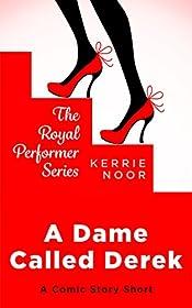 A Dame Called Derek: Comic Short Story (Royal Performer Series Book 2)