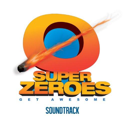 Super Zeroes (Original Motion Picture Soundtrack) [Explicit]