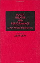 Black Theatre and Performance: A Pan-African Bibliography (Bibliographies and Indexes in Afro-American and African Studies)