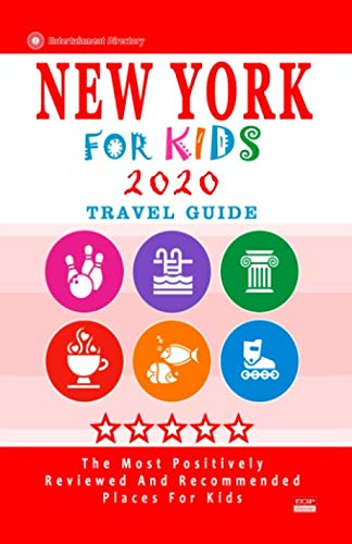 New York For Kids (Travel Guide 2020): Places for Kids to Visit in New York (Kids Activities & Entertainment 2020) (Places To Visit In New York For Kids)