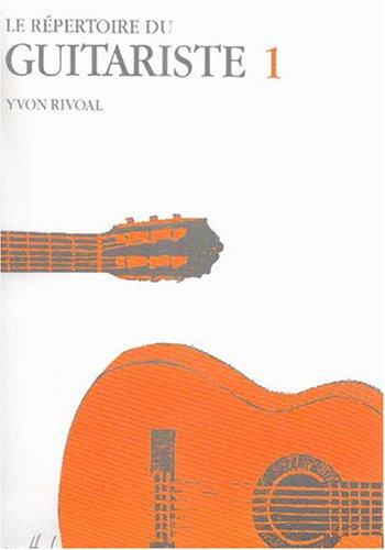 Répertoire du Guitariste Volume 1 Partition – 1 décembre 1986 Yvon Rivoal Lemoine B000ZGDH1S 36771