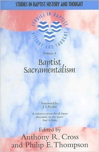 Baptist Sacramentalism (Studies in Baptist History and