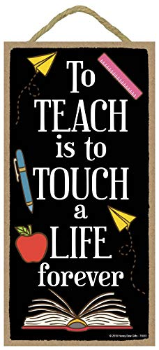 (Teach is to Touch a Life Forever - 5 x 10 inch Hanging Signs, Wall Art, Decorative Wood Sign, Teacher Gifts)