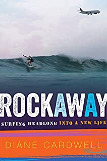 Book Cover: Rockaway: Surfing Headlong into a New Life