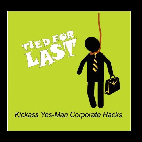 Kickass Yes-man Corporate Hacks