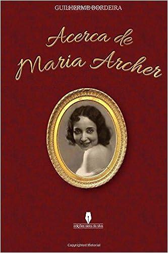 Acerca de Maria Archer: Amazon.es: Guilherme Bordeira: Libros en idiomas extranjeros