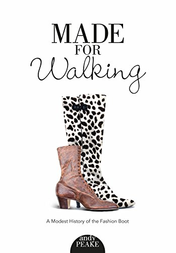 Image of Made for Walking: A Modest History of the Fashion Boot