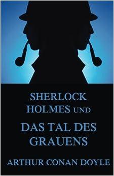 Sherlock Holmes und das Tal des Grauens (German Edition)