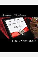 Invitation To Success (Volume 1) by Lisa Christine Christiansen (2014-05-16) Paperback