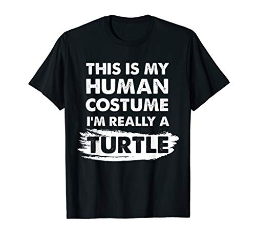 This Is My Human Costume I'm Really a Turtle Halloween Shirt ()