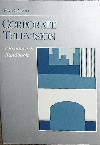 Corporate Television: A Producer's Handbook