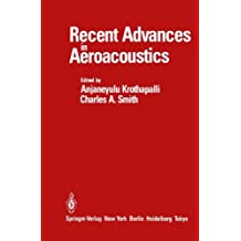 Recent Advances in Aeroacoustics: Proceedings of an International Symposium held at Stanford University, August 22–26, 1983