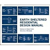 Earth Sheltered Residential Design Manual, Underground Space Center Staff, 0442286791