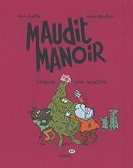Maudit manoir, Tome 3 : Journal d'un monstre par Paul Martin