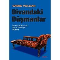 Divandaki Düşmanlar: Bir Türk Psikanalistin Siyaset Psikolojisi Serüveni