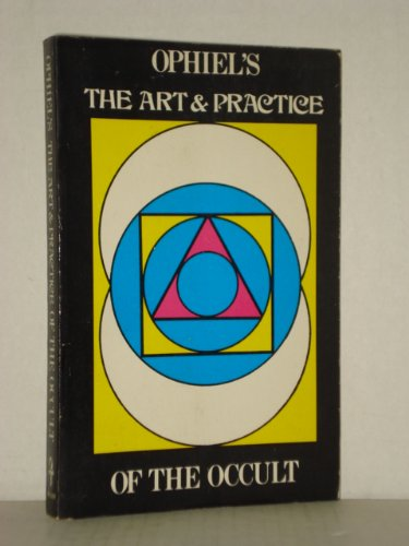Art and Practice of the Occult, Ophiel
