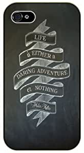 Life is either daring adventure or nothing, Hellen Keller, iPhone 4 4S Black case 11-A