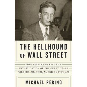 (THE HELLHOUND OF WALL STREET) How Ferdinand Pecora's Investigation of the Great Crash Forever Changed American Finance by Perino, Michael(Author)Hardcover{The Hellhound of Wall Street: How Ferdinand Pecora's Investigation of the Great Crash Forever Changed American Finance} on14-Oct-2010 PDF