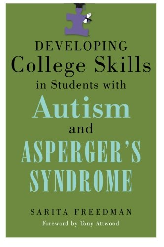 Developing College Skills in Students with Autism and Asperger's Syndrome (Best Colleges For Students With Asperger Syndrome)