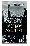 Im Strom unserer Zeit: Alle 3 Bände: Lehrjahre, Wanderjahre & Meisterjahre (German Edition)