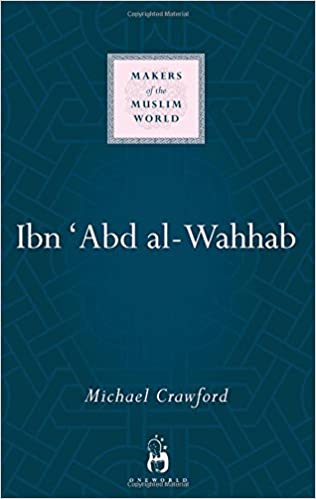 Ibn Abd Al Wahhab Makers Of The Muslim World Hardcover 1 Dec 2014