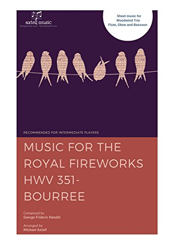 Music for the Royal Fireworks  HWV 351: Bourree by George Frideric Handel (Music For The Royal Fireworks Sheet Music)