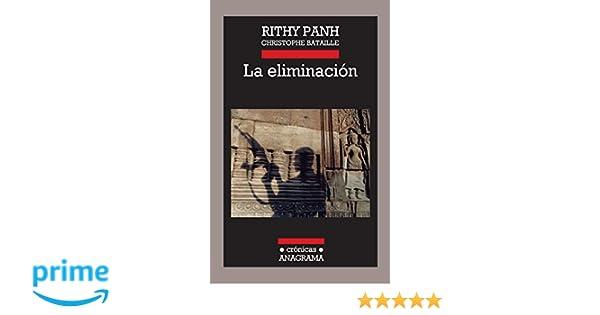 La Eliminación (Crónicas): Amazon.es: Rithy Panh, Christophe Bataille, Joan Riambau Möller: Libros