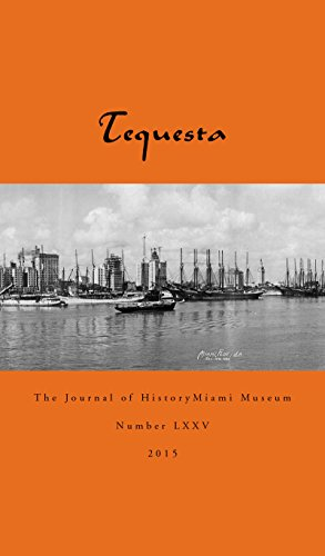 Tequesta: The List of HistoryMiami Museum (Number LXXV Book 2015)