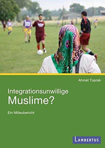 Integrationsunwillige Muslime?: Ein Milieubericht