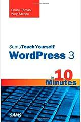 Sams Teach Yourself WordPress 3 in 10 Minutes (Sams Teach Yourself -- Minutes) Paperback