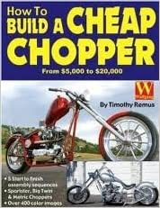 How to Build a Cheap Chopper 1st (first) edition Text Only