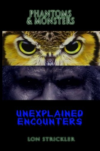 Read Online Phantoms & Monsters: Unexplained Encounters pdf epub