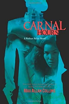 Carnal Hours (Nathan Heller Novels) by [Collins, Max Allan]