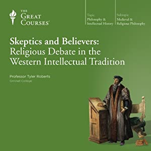 Skeptics and Believers: Religious Debate in the Western Intellectual Tradition Lecture