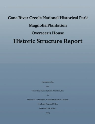 Cane River Creole National Historical Park Magnolia Plantation Overseer's House Historic Structure Report
