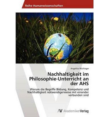 Download Nachhaltigkeit Im Philosophie-Unterricht an Der AHS (Paperback)(German) - Common ebook