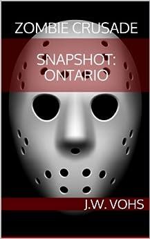 Zombie Crusade: Snapshot Ontario by [Vohs, J.W.]